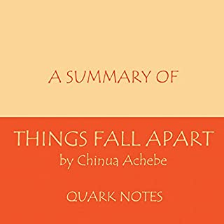A Summary of Things Fall Apart by Chinua Achebe                   By:                                                                                                                                 Quark Notes                               Narrated by:                                                                                                                                 Ron Masa                      Length: 2 hrs and 19 mins     19 ratings     Overall 1.9