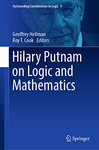 Hilary Putnam on Logic and Mathematics (Outstanding Contributions to Logic)