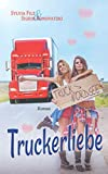 Truckerliebe (Dreams and Love, Band 1)