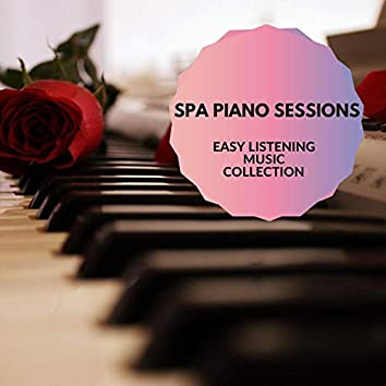 Spa Piano Sessions - Easy Listening Music Collection
