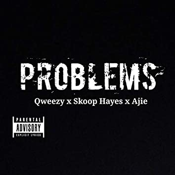 Problems (feat. Ajie & Qweezy)