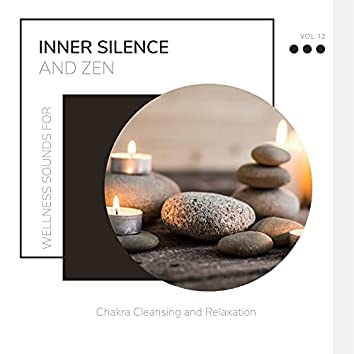 Inner Silence And Zen - Wellness Sounds For Chakra Cleansing And Relaxation Vol. 12