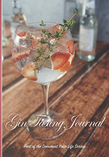 Gin Tasting Journal: Keep Track Of Your Gin Journey | Brandy Tasting Notebook | Logbook for Tasting Gin (Document Your Life, Band 3)
