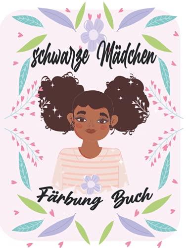 Schwarze Mädchen Färbung Buch: Malbuch für junge schwarze Mädchen; Afroamerikanische Kinder ; Braune Mädchen mit natürlichen lockigen Haar Malbuch für Kinder und Kleinkinder mit empowering Malvorlagen