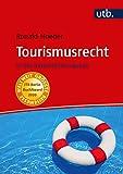 Tourismusrecht: in der Unternehmenspraxis