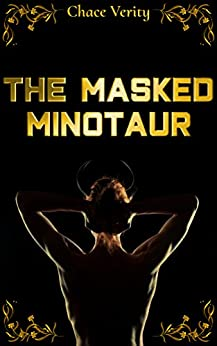 The Masked Minotaur by [Chace Verity]