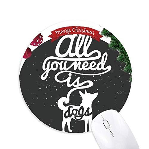 Brauche Dog Black White Quote Round Rubber Maus Pad Weihnachtsbaum Mat