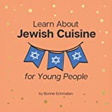 Learn About Jewish Cuisine: for Young People