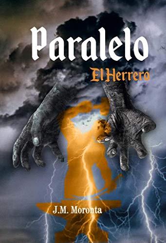 Paralelo. Libro I- El Herrero: Aventura fantástica en un mundo imaginario