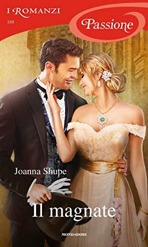 Il magnate (I Romanzi Passione) di [Joanna Shupe]