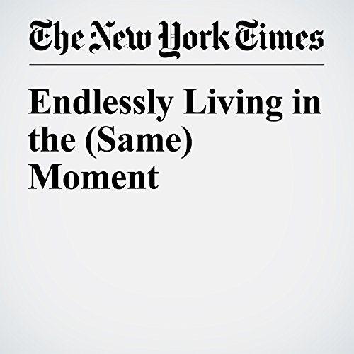 Endlessly Living in the (Same) Moment cover art