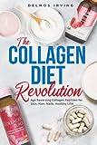 The Collagen Diet Revolution: Collagen Products, Collagen Keto