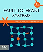 Fault-Tolerant Systems, 2nd Edition Front Cover