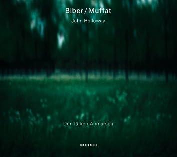 Biber, Muffat: Der Türken Anmarsch