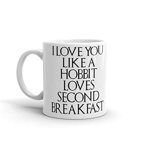 N\A Te Amo como un Hobbit ama el Segundo Desayuno - Taza Divertida - Blanco. Taza de café novedosa: Gran Regalo para Esposa, Esposo, mamá, papá, compañero de Trabajo, Jefe y Amigos.