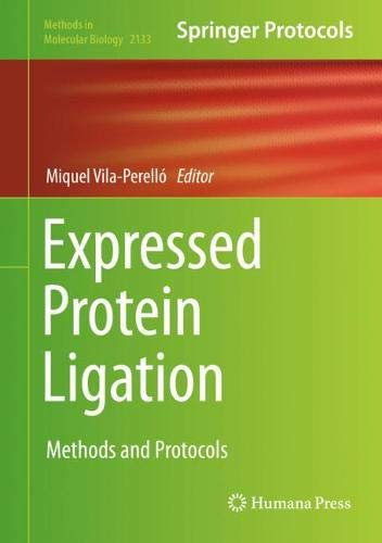 Expressed Protein Ligation: Methods and Protocols (Methods in Molecular Biology (2133), Band 2133)