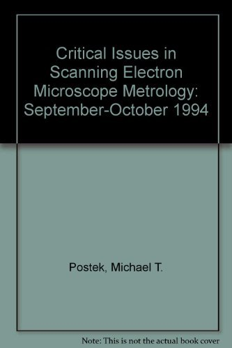 Critical Issues in Scanning Electron Microscope Metrology: September-October 1994