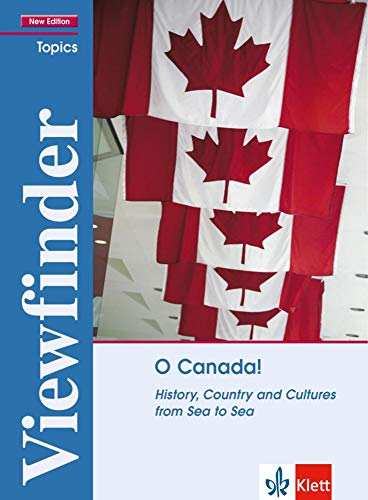 O Canada!: History, Country and Cultures from Sea to Sea. Student's Book (Viewfinder Topics - New Edition)