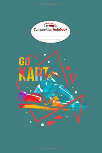 Composition Notebook: karting go kart track racing kart karting driving - 50 sheets, 100 pages - 6 x 9 inches