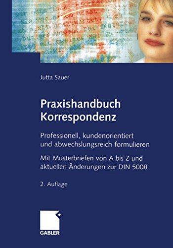 Praxishandbuch Korrespondenz: Professionell, kundenorientiert und abwechslungsreich formulieren
