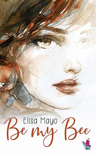 Be my Bee de ELISA MAYO