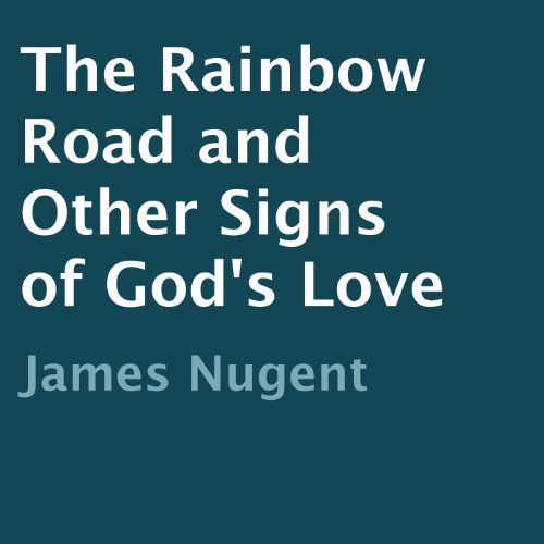 The Rainbow Road and Other Signs of God's Love audiobook cover art
