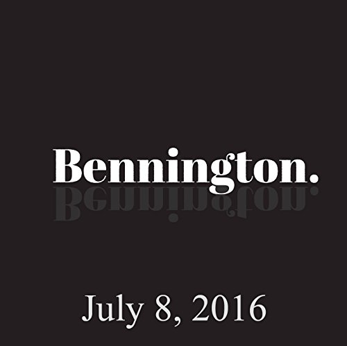Bennington, Bennington Archive, July 8, 2016 audiobook cover art
