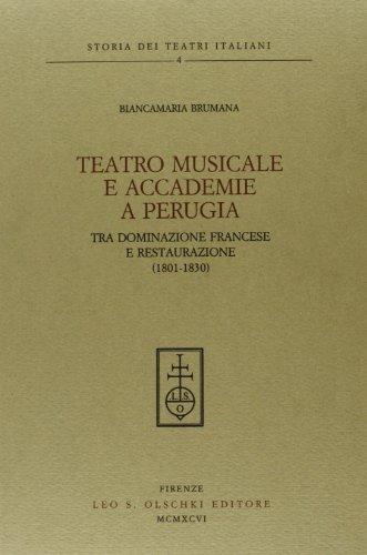 Teatro musicale e accademie a Perugia. Tra dominazione francese e restaurazione (1801-1830)