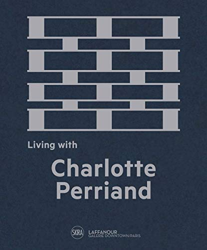 Living with Charlotte Perriand (DESIGN & ARTS DECORATIFS)