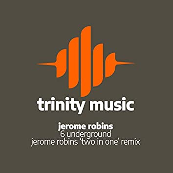 6 Underground (Jerome Robins Two In One Remix)