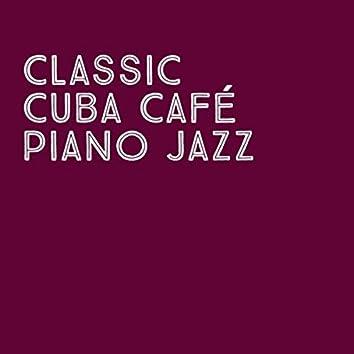 Classic Cuba Café Piano Jazz