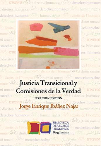 Justicia Transicional y Comisiones de la Verdad (Bibilioteca de Derechos Humanos de Berg Institute nº 1)
