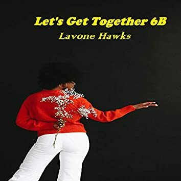 Let's Get Together 6B