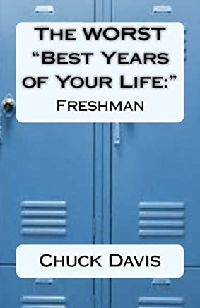 """The WORST """"Best Years of Your Life:"""" Freshman: Volume 1"""