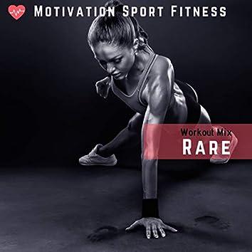 Rare (Workout Mix)