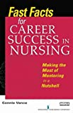 Fast Facts for Career Success in Nursing: Making the Most of Mentoring in a Nutshell (Paperback)