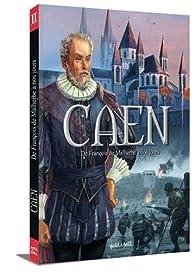 Caen, tome 2 : De François de Malherbe à nos jours par Thomas Balard