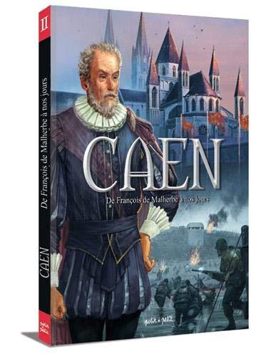 Caen en BD - Tome 2 - De François de Malherbe à nos jours