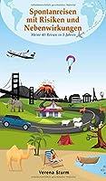 Spontanreisen mit Risiken und Nebenwirkungen: Meine 40 Reisen in 5 Jahren