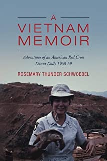 A Vietnam Memoir: Adventures of an American Red Cross Donut Dolly, 1968-69