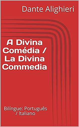 A Divina Comédia / La Divina Commedia: Bilíngue: Português / Italiano