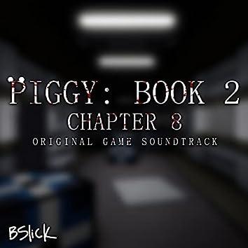 Piggy: Book 2 (Chapter 8) [Original Game Soundtrack]