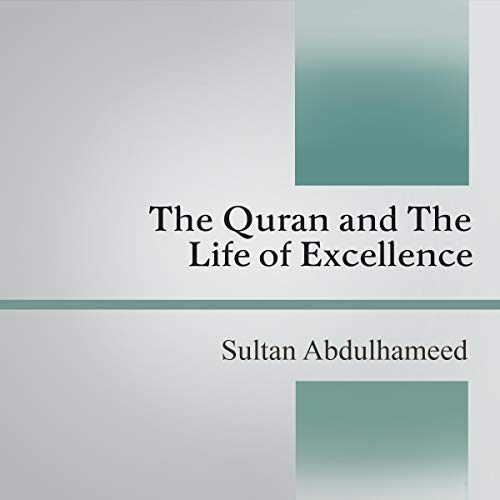 The Quran and the Life of Excellence audiobook cover art