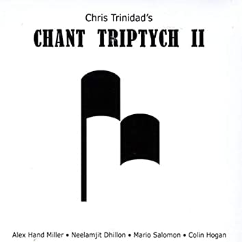 Chris Trinidad's Chant Triptych II (feat. Alex Hand Miller, Colin Hogan, Mario Salomon, & Neelamjit Dhillon)