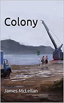 Colony by [James McLellan]