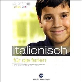 Audio Italienisch für die Ferien - Spannende Sprachreise für Kinder ab 5 Jahren Titelbild
