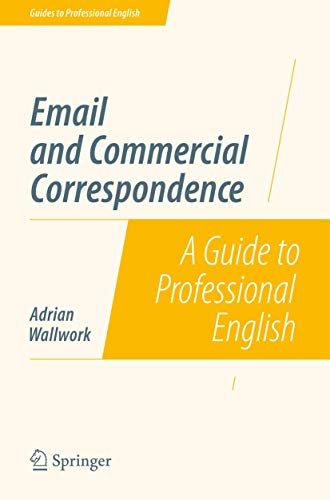 Email and Commercial Correspondence: A Guide to Professional English (Guides to Professional English)