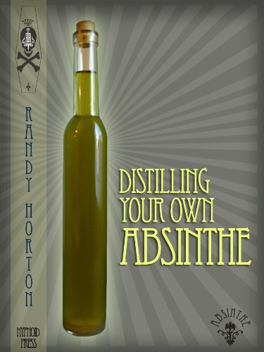 Distilling Your Own Absinthe (Home Distilling Book 1) (English Edition)