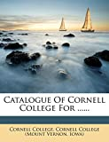 Catalogue Of Cornell College For ......