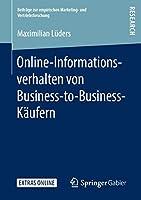 Online-Informationsverhalten von Business-to-Business-Kaeufern (Beitraege zur empirischen Marketing- und Vertriebsforschung)